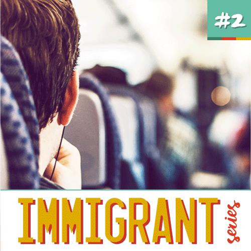 10.Immigrant-Series-5-coisas-mudar