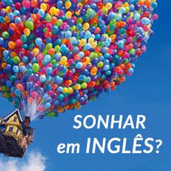 É Possível Sonhar em Inglês?