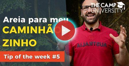 Tip of the week5 muita areira caminhaozinho