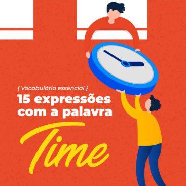 [eBook] Vocabulário essencial: 15 expressões com a palavra time - Materiais TheCamp