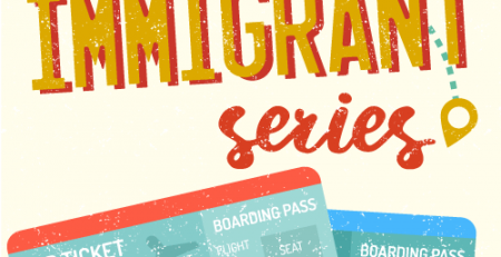 The IMMIGRANT Series - Blog TheCamp
