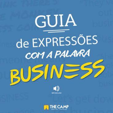 [eBook + Mp3] 10 expressões com a palavra business - Materiais TheCamp